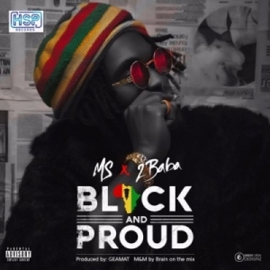 """MS - """"Black AND Proud"""" Ft 2Baba"""